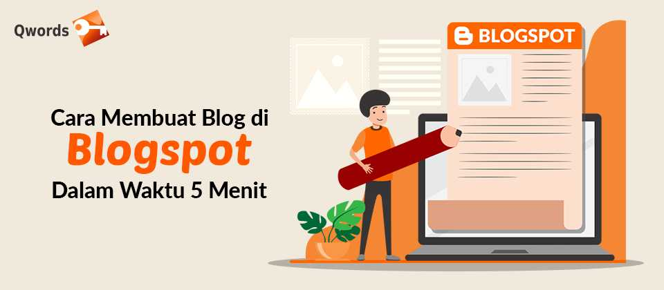 Cara Membuat Blog Gratis Di Blogspot Dalam Waktu 5 Menit Qwords