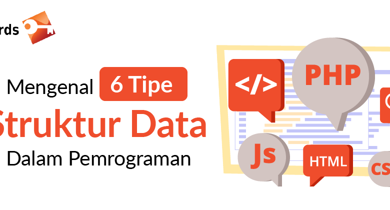 Mengenal 6 Tipe Struktur Data Perograman
