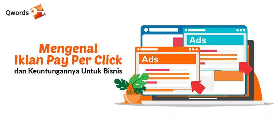 Mengenal Iklan Pay Per Click dan Keuntungannya Untuk Bisnis