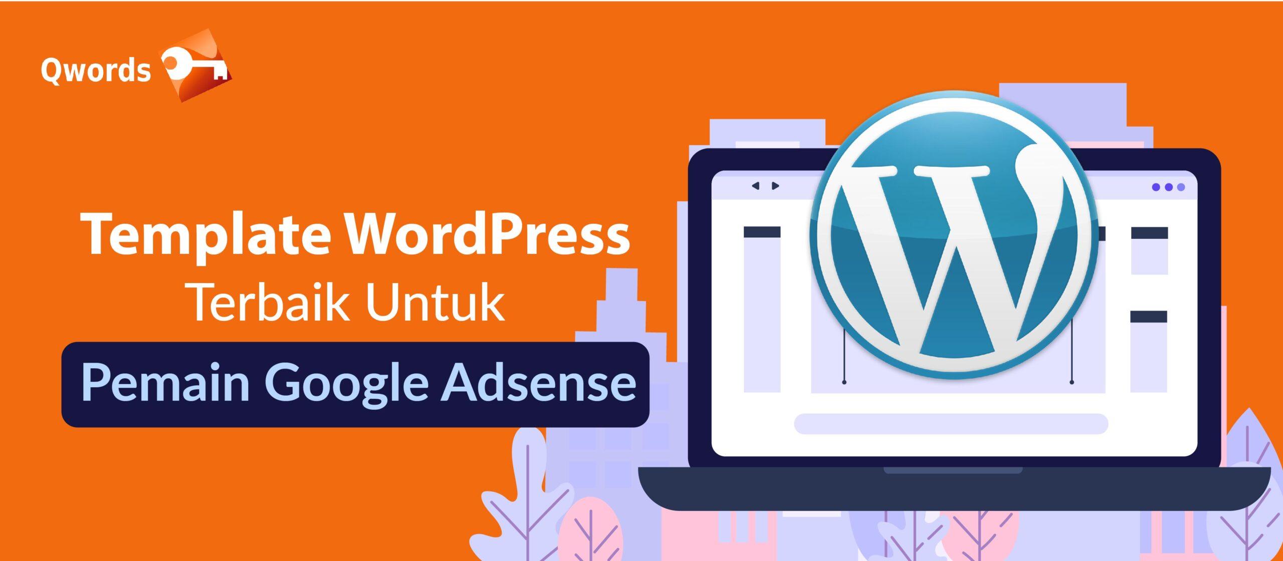 Template WordPress Terbaik Untuk Pemain Google Adsense