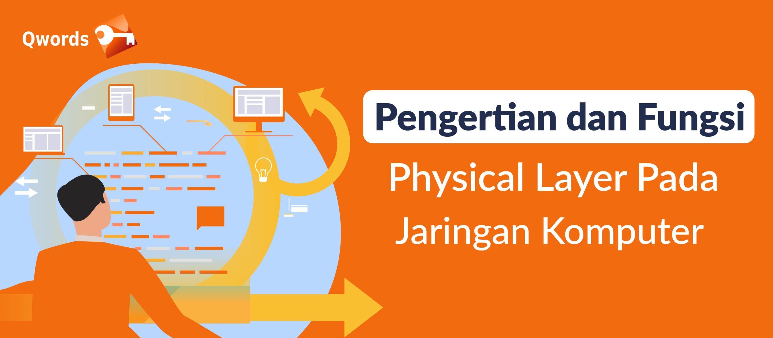pengertian dan fungsi physical layer