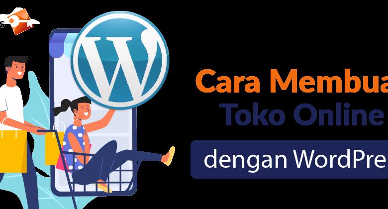 Cara Membuat Toko Online dengan WordPress