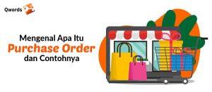 Mengenal Apa Itu Purchase Order