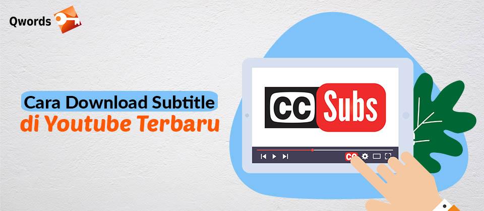 Cara Download Subtitle Di Youtube Terbaru Qwords