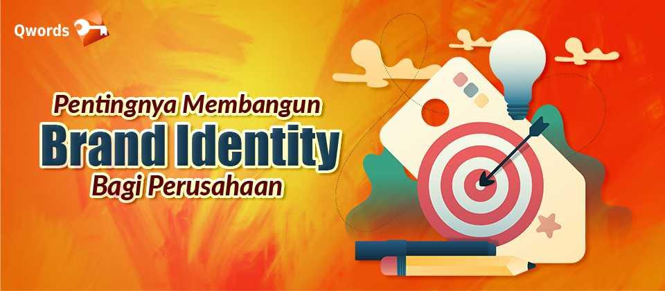 Pentingnya Membangun Brand Identity Bagi Perusahaan