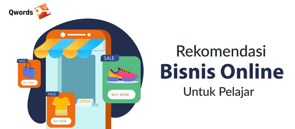 Rekomendasi Bisnis Online Untuk Pelajar Qwords