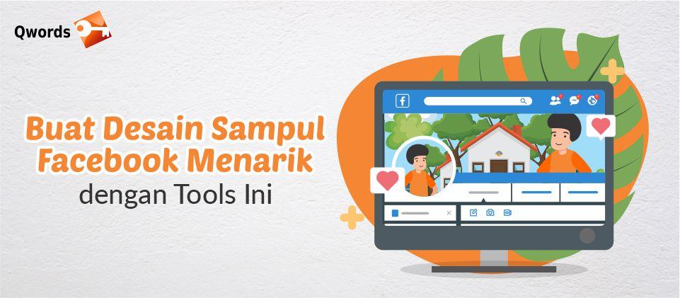 Buat Desain Sampul Facebook Menarik Dengan Tools Ini