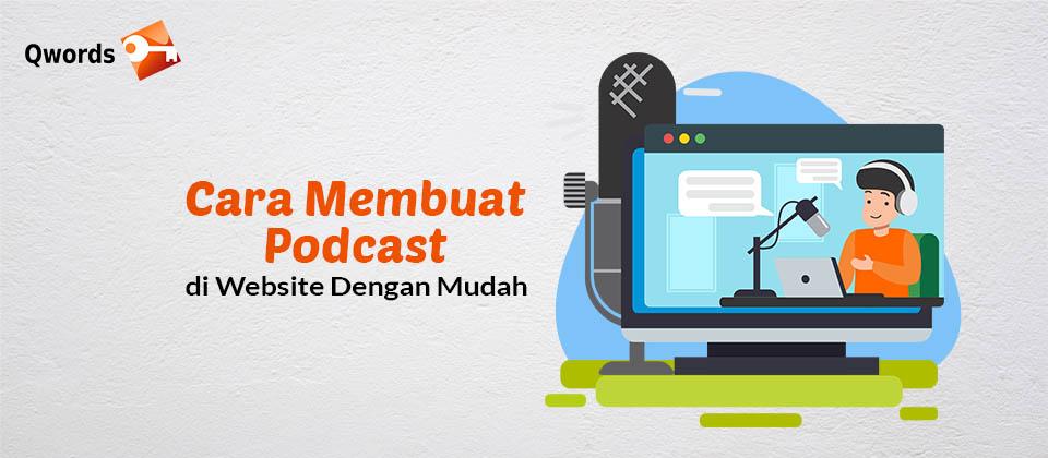 Cara Membuat Podcast di Website Dengan Mudah