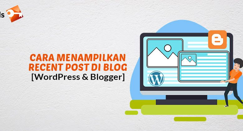 Cara Menampilkan Recent Post di Blog WordPress dan Blogger