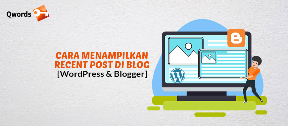 Cara Menampilkan Recent Post di Blog [WordPress & Blogger]