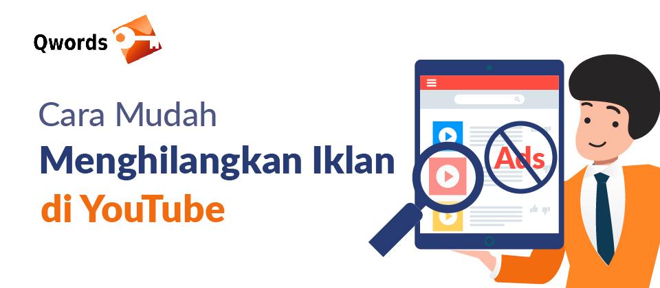 Cara Mudah Menghilangkan Iklan di YouTube