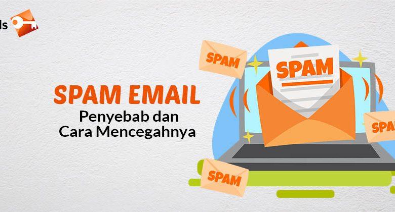 Spam Email Penyebab dan Cara Mencegahnya