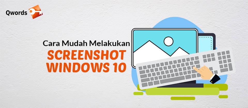 Cara Mudah Melakukan Screenshot Windows 10
