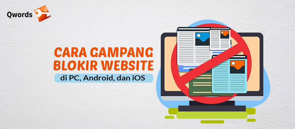 Cara Gampang Blokir Website di PC, Android, dan iOS