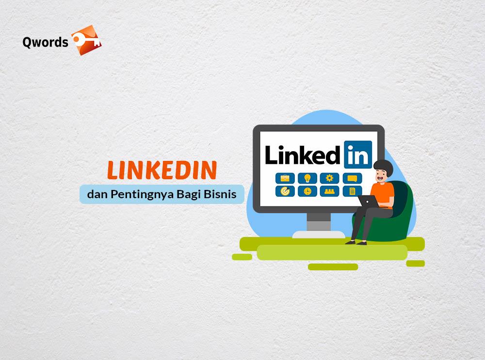 Mengenal LinkedIn dan Pentingnya Bagi Bisnis