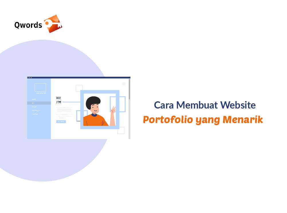 Cara Membuat Website Portofolio yang Menarik - Qwords