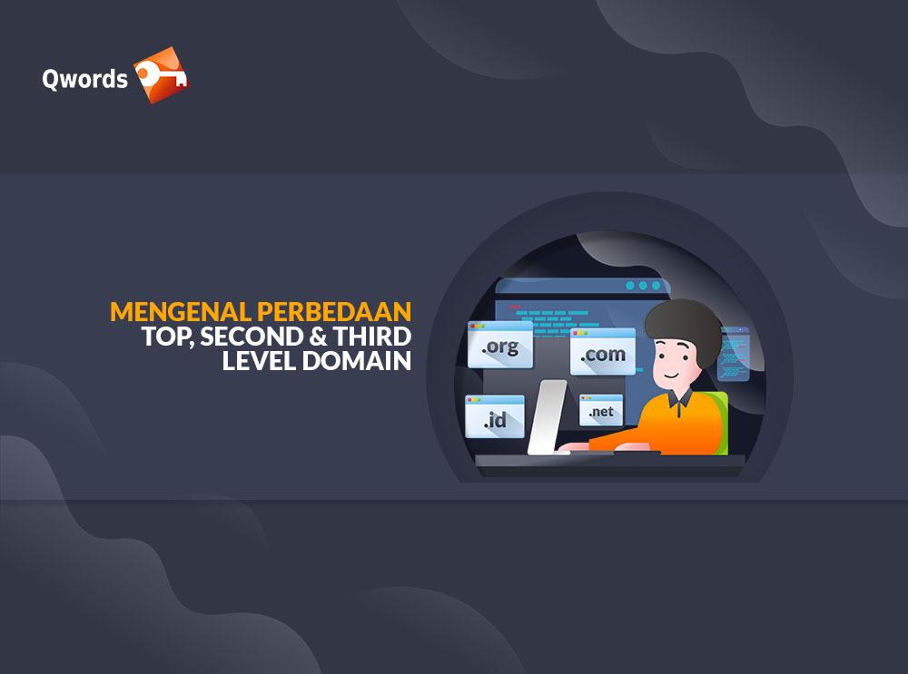 Mengenal Perbedaan Top, Second & Third Level Domain