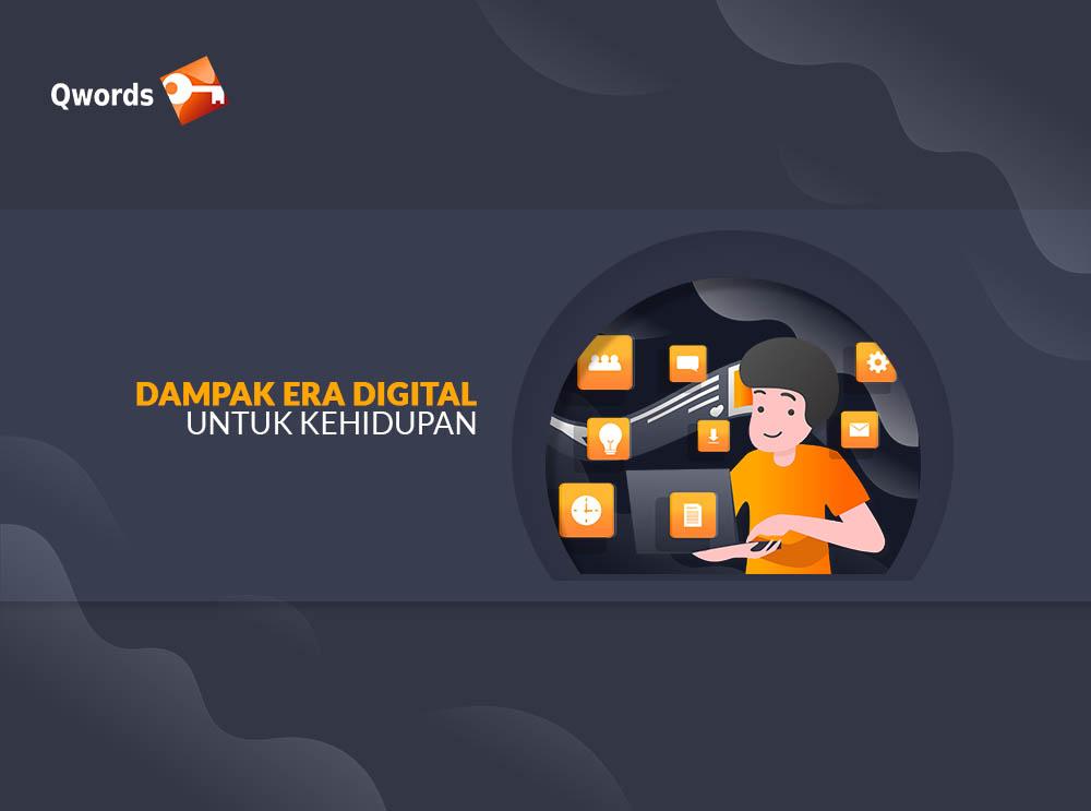 Dampak Era Digital Untuk Kehidupan