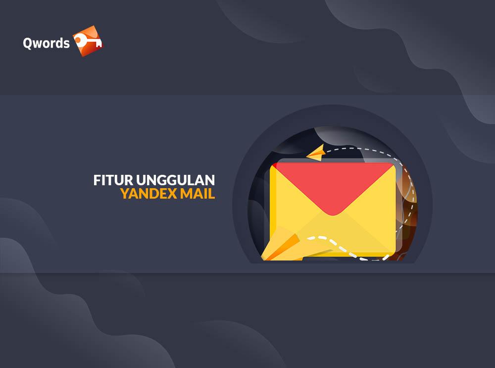 Fitur Unggulan Yandex Mail
