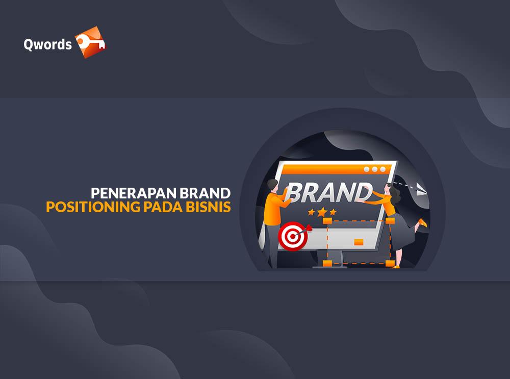 Penerapan Brand Positioning Pada Bisnis