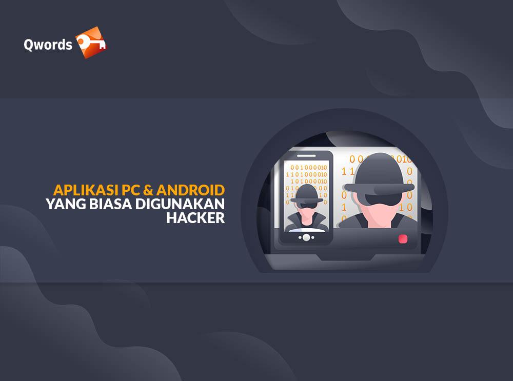 Aplikasi PC dan Android yang Biasa Digunakan Hacker