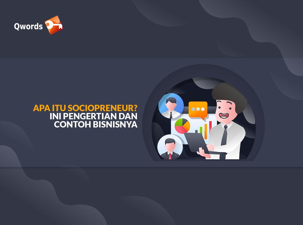 Apa itu Sociopreneur Ini Pengertian dan Contoh Bisnisnya