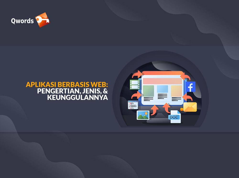 Pengertian, Jenis, & Keunggulan Aplikasi Berbasis Web