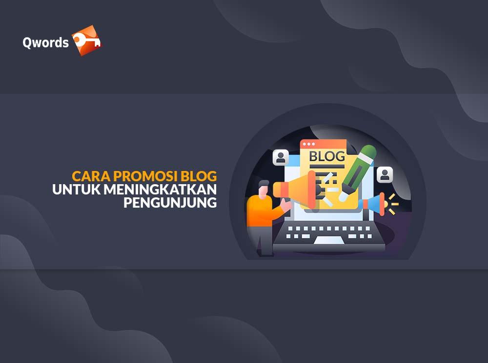 Cara Promosi Blog Untuk Meningkatkan Pengunjung