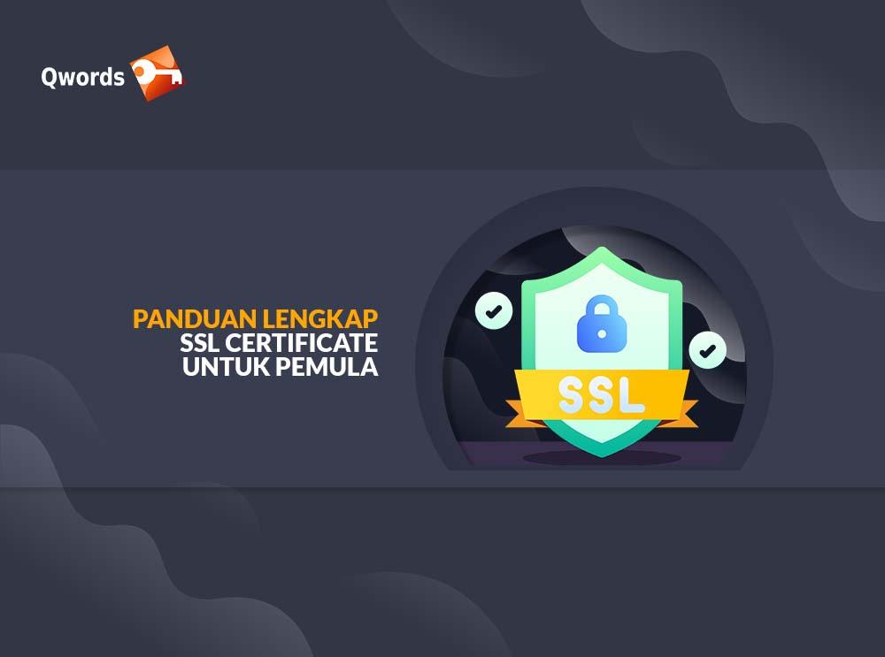 Panduan Lengkap SSL Certificate untuk Pemula